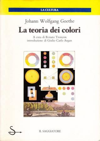 La teoria dei colori. Lineamenti di una teoria dei colori. Parte didattica