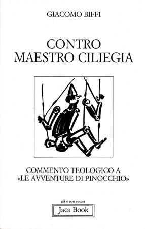 Contro maestro Ciliegia. Commento teologico a Le avventure di Pinocchio