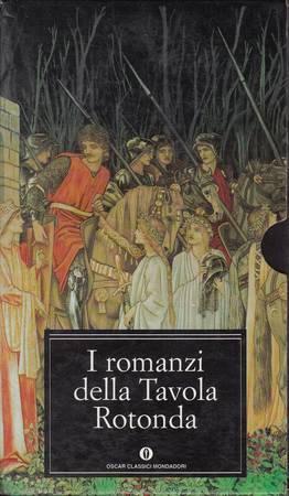 I romanzi della Tavola Rotonda. Volume primo, secondo, terzo