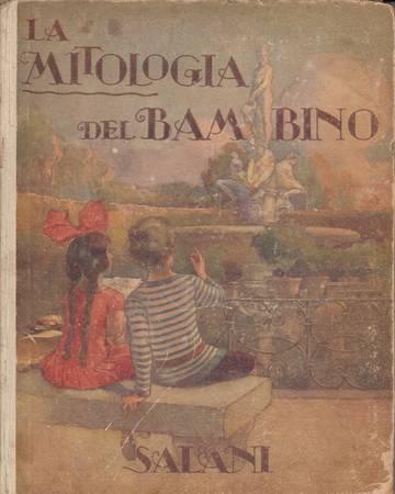 La mitologia del bambino. Al tempo degli Dei falsi e bugiardi