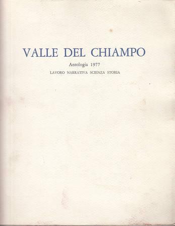 Valle del Chiampo. Antologia 1977. Lavoro - Narrativa - Scienza - Storia