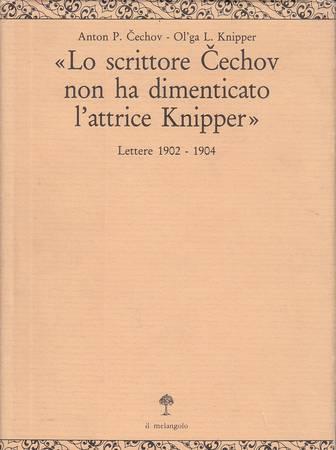 Lo scrittore Cechov non ha dimenticato l'attrice Knipper. Lettere 1902-1904