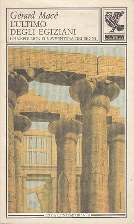 L'ultimo degli egiziani. Champollion o l'avventura dei segni