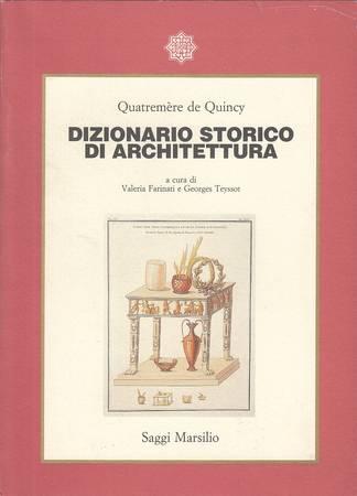 Dizionario storico di architettura. Le voci teoriche