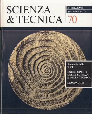 Scienza e tecnica 70. Annuario della EST Enciclopedia della scienza e della tecnica