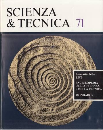 Scienza e tecnica 71. Annuario della EST Enciclopedia della scienza e della tecnica