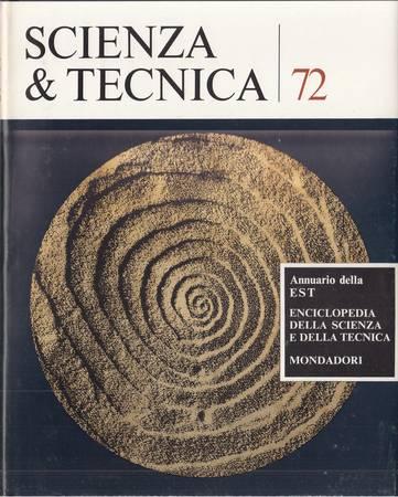 Scienza e tecnica 72. Annuario della EST Enciclopedia della scienza e della tecnica
