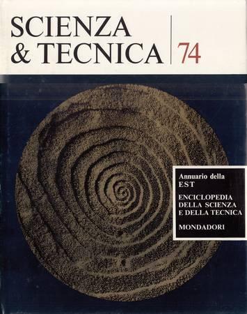 Scienza e tecnica 74. Annuario della EST Enciclopedia della scienza e della tecnica