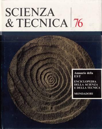 Scienza e tecnica 76. Annuario della EST Enciclopedia della scienza e della tecnica