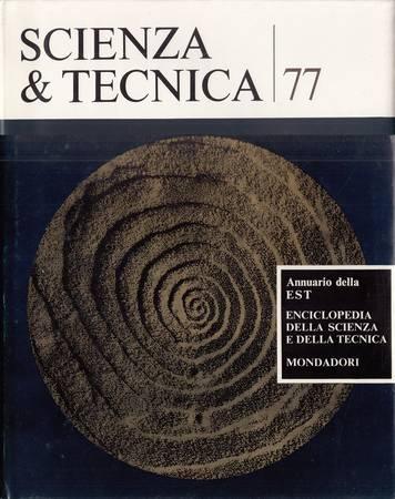 Scienza e tecnica 77. Annuario della EST Enciclopedia della scienza e della tecnica
