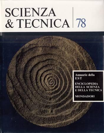 Scienza e tecnica 78. Annuario della EST Enciclopedia della scienza e della tecnica