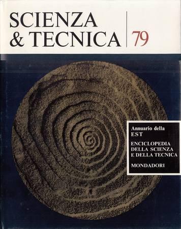 Scienza e tecnica 79. Annuario della EST Enciclopedia della scienza e della tecnica