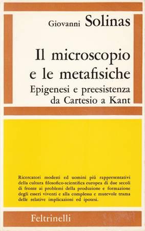 Il microscopio e le metafisiche. Epigenesi e preesistenza da Cartesio a Kant