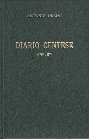 Diario centese (1796-1887) di Antonio Orsini con appendice di notevoli notizie dal 1888 al 1901 di Gioacchino Vicini
