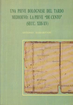 Una pieve bolognese del tardo medioevo: la Pieve de Cento (secc. XIII-XV)