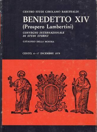 Un papa, una città. Benedetto XIV e Cento nel XVIII secolo. Mostra documentaria ed iconografica