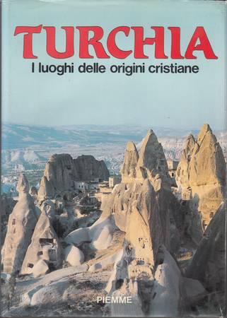 Turchia. I luoghi delle origini cristiane