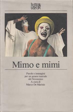 MIMO E MIMI. Parole e immagini per un genere teatrale del Novecento