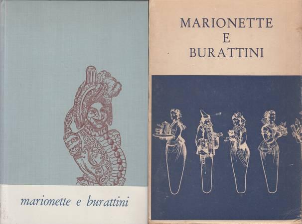 Marionette e burattini. Testi dal repertorio classico italiano del Teatro delle marionette e dei burattini con introduzione, informazioni, note