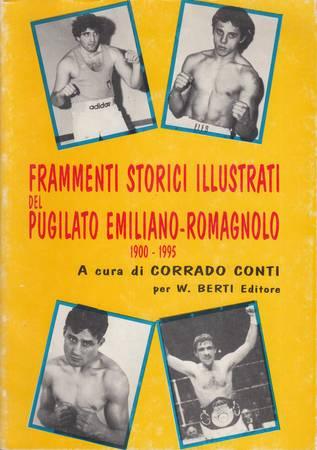 Frammenti storici illustrati del pugilato emiliano-romagnolo 1900-1995