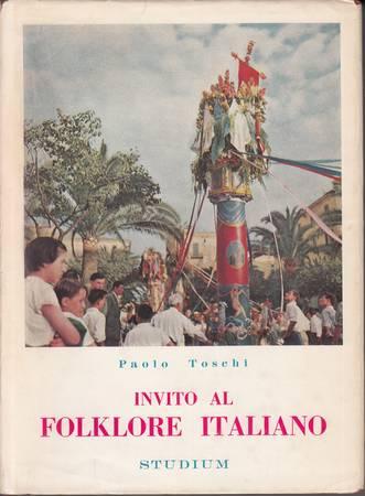 Invito al folklore italiano. Le regioni e le feste