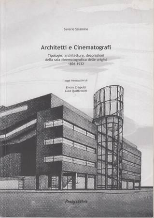 Architetti e Cinematografi. Tipologie, architetture, decorazioni della sala cinematografica delle origini 1896-1932