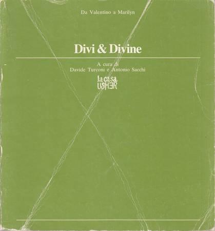 Divi & Divine. Da Valentino a Marilyn