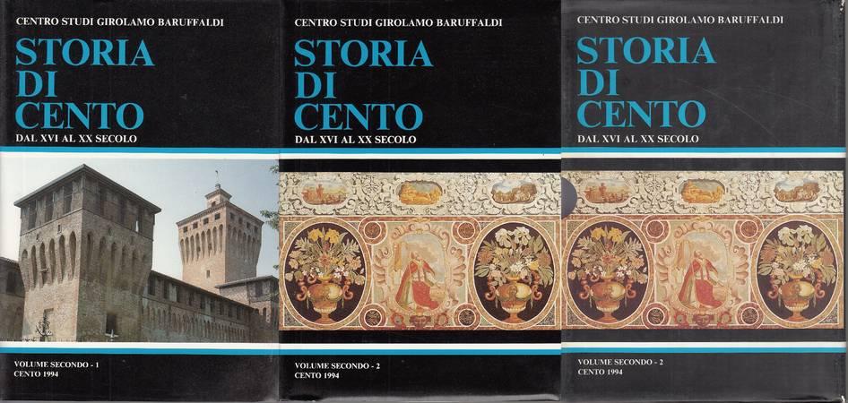Storia di Cento. Volume primo e secondo. Dal XVI al XX secolo
