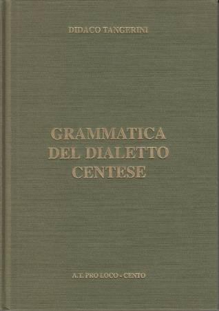 Grammatica del dialetto centese