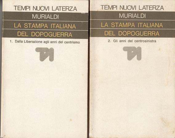 La stampa italiana del dopoguerra. I. Dalla liberazione agli anni del centrismo (tomo primo). II. Gli anni del centrosinistra (tomo secondo)