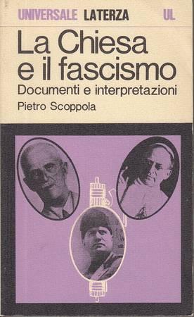 La Chiesa e il fascismo. Documenti e interpretazioni
