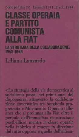 Classe operaia e Partito Comunista alla FIAT. La strategia della collaborazione: 1945-1949