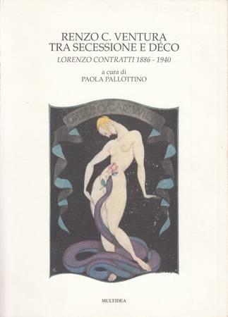 Renzo C. Ventura tra Secessione e Déco. Lorenzo Contratti 1886-1940