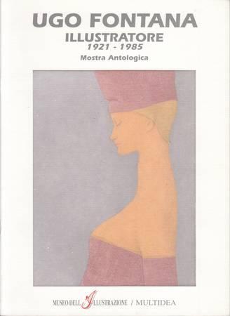 Ugo Fontana illustratore 1921-1985. Mostra antologica