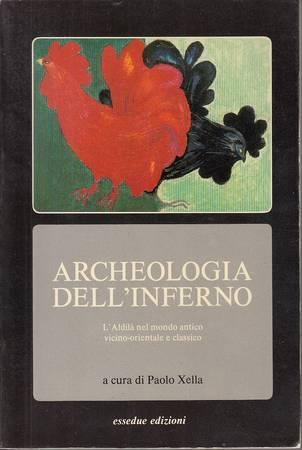 Archeologia dell'inferno. L'Aldilà nel mondo antico vicino-orientale e classico