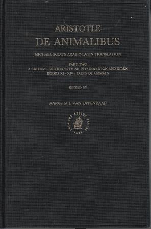 De Animalibus. Michael Scot's Arabic-Latin Translation. Part two. Books XI-XIV: Parts of Animal. Edited by Aafke M. I. van Oppenraaij